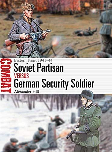 9781472825667: Soviet Partisan vs German Security Soldier: Eastern Front 1941–44 (Combat)