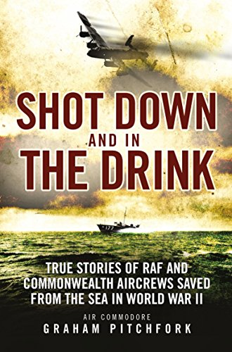 9781472827272: Shot Down and in the Drink: True Stories of RAF and Commonwealth Aircrews Saved from the Sea in WWII