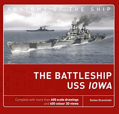 9781472827296: The Battleship USS Iowa (Anatomy of The Ship)
