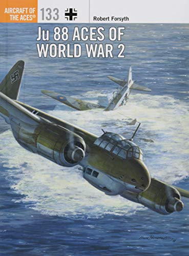 9781472829214: Ju 88 Aces of World War 2 (Aircraft of the Aces)