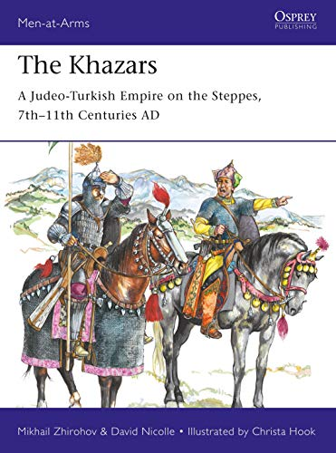 9781472830135: The Khazars: A Judeo-Turkish Empire on the Steppes, 7th–11th Centuries AD (Men-at-Arms)