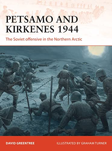 9781472831132: Petsamo and Kirkenes 1944: The Soviet offensive in the Northern Arctic (Campaign)