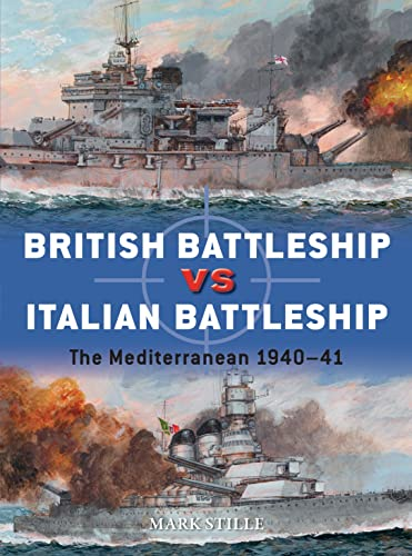 9781472832269: British Battleship vs Italian Battleship: The Mediterranean 1940–41