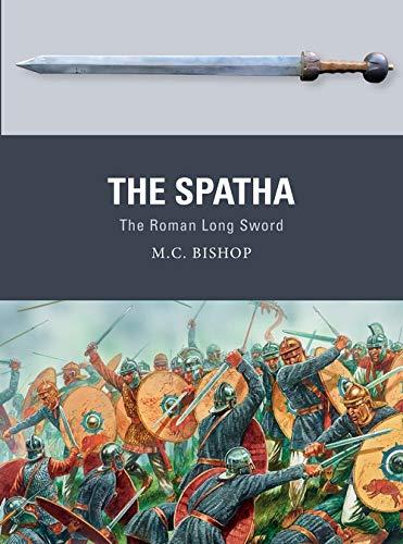 9781472832399: The Spatha: The Roman Long Sword (Weapon)