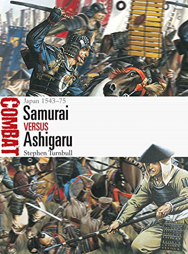 9781472832436: Samurai Versus Ashigaru: Japan 1543-75