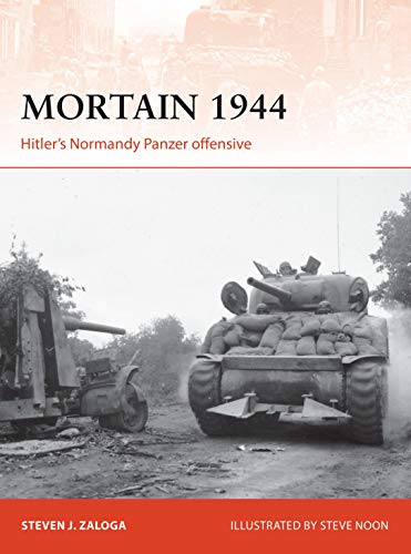 9781472832528: Mortain 1944: Hitler's Normandy Panzer offensive (Campaign)