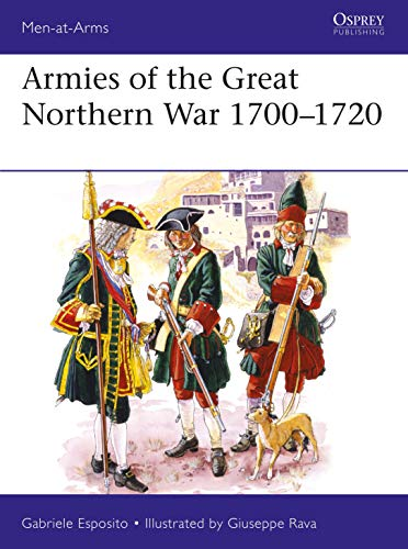 9781472833495: Armies of the Great Northern War 1700–1720 (Men-at-Arms)