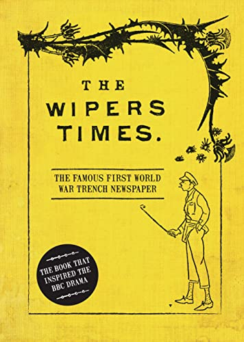 9781472834225: The Wipers Times: The Famous First World War Trench Newspaper