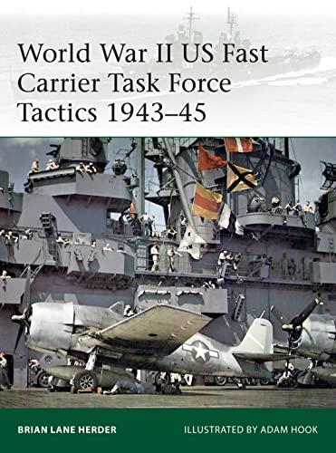 9781472836564: World War II US Fast Carrier Task Force Tactics 1943–45