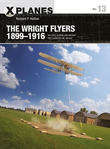 """9781472837776: The Wright Flyers 1899–1916: The kites, gliders, and aircraft that launched the """"Air Age"""""""