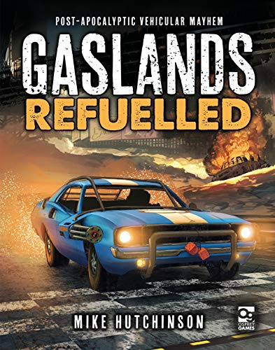 9781472838834: Gaslands: Refuelled: Post-Apocalyptic Vehicular Mayhem