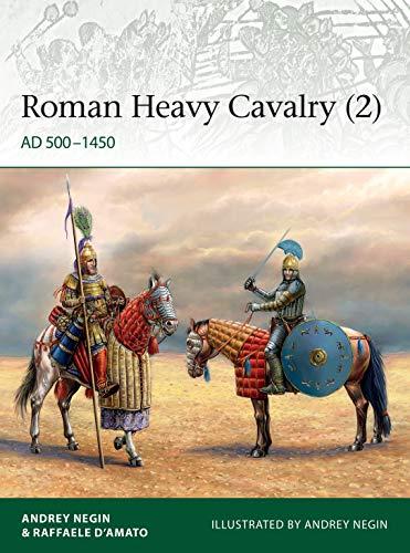 9781472839503: Roman Heavy Cavalry (2): AD 500–1450