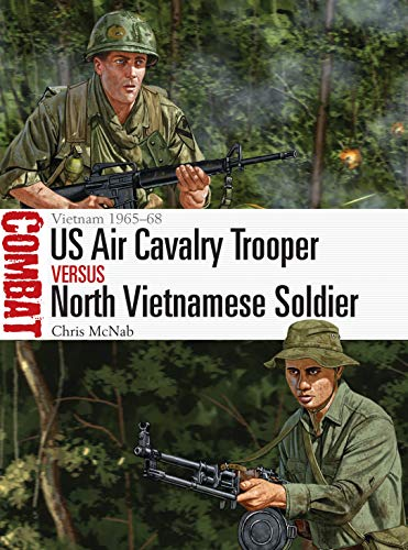9781472841759: US Air Cavalry Trooper vs North Vietnamese Soldier: Vietnam 1965–68