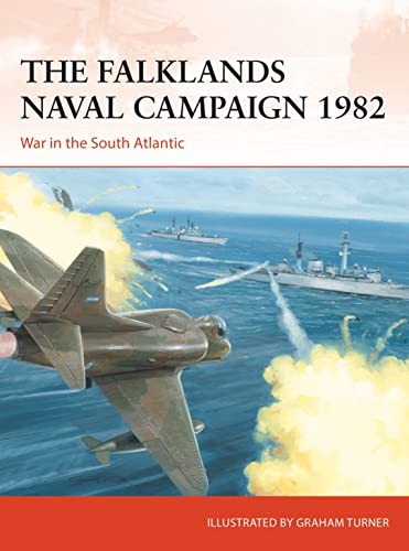 9781472843012: The Falklands Naval Campaign 1982: War in the South Atlantic