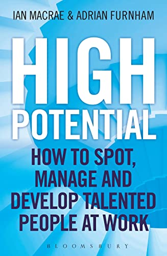 9781472904300: High Potential: How to Spot, Manage and Develop Talented People at Work