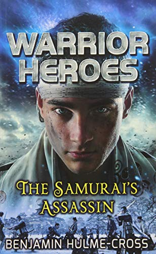 Warrior Heroes: The Samurai's Assassin: Benjamin Hulme-Cross