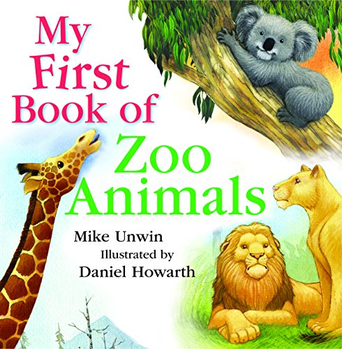 My First Book of Zoo Animals: Mike Unwin