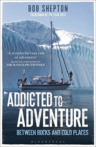 Addicted to Adventure: Bob Shepton