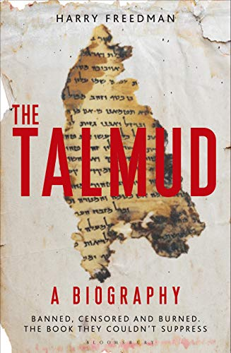 9781472905949: The Talmud - A Biography: Banned, Censored and Burned. the Book They Couldn't Suppress