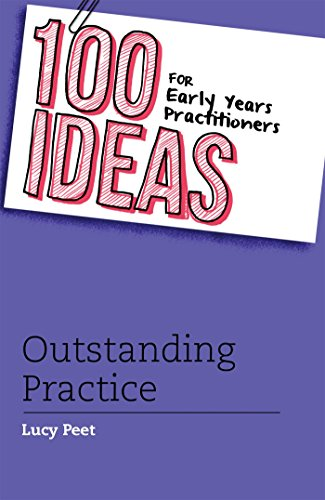 9781472906335: 100 Ideas for Early Years Practitioners: Outstanding Practice (100 Ideas for Teachers)