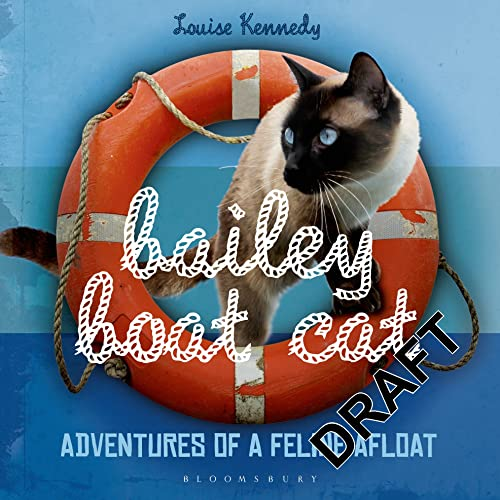 Bailey Boat Cat : Adventures of a: Louise Kennedy