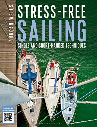 9781472907431: Stress-free Sailing: Single and Short-handed Techniques