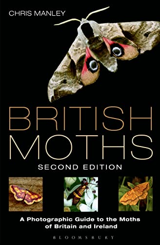 British Moths: A Photographic Guide to the Moths of Britain and Ireland (Hardback): Chris Manley