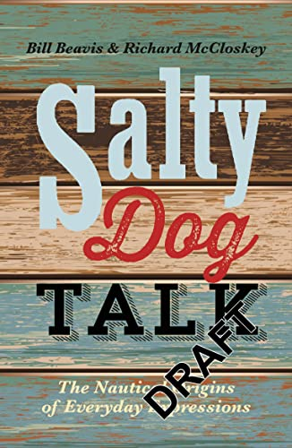 9781472907981: Salty Dog Talk: The Nautical Origins of Everyday Expressions