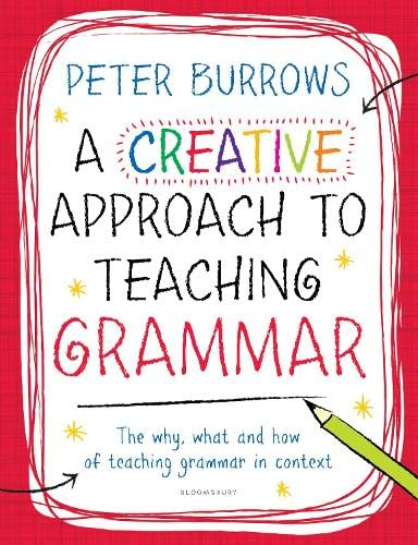 9781472909022: A Creative Approach to Teaching Grammar
