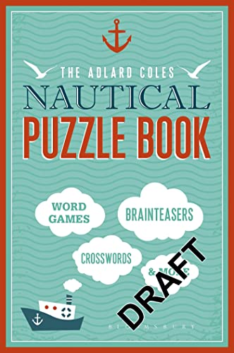 The Adlard Coles Nautical Puzzle Book: Word: Adlard Coles Nautical