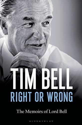 9781472909350: Right or Wrong: The Memoirs of Lord Bell