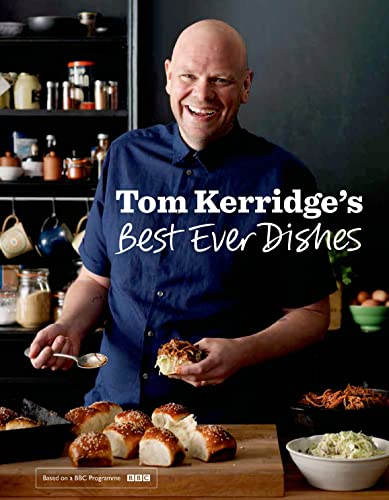 Tom Kerridge's Best Ever Dishes (Hardcover): Tom Kerridge