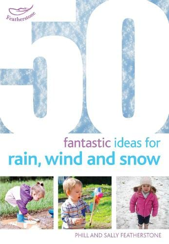 9781472909480: 50 Fantastic Ideas for Rain, Wind and Snow