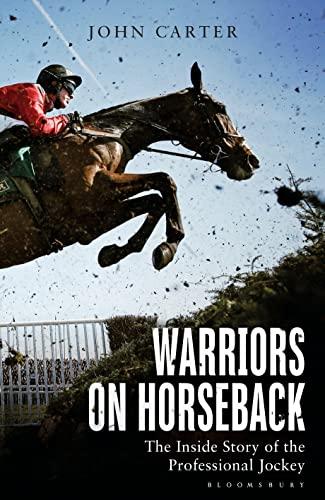 9781472909688: Warriors on Horseback: The Inside Story of the Professional Jockey