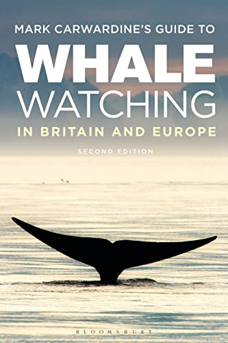 9781472910158: Mark Carwardine's Guide To Whale Watching In Britain And Europe: Second Edition