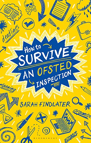 How to Survive an Ofsted Inspection: Findlater, Sarah