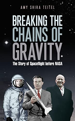 9781472911179: Breaking the Chains of Gravity: The Story of Spaceflight before NASA