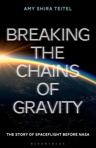 9781472911247: Breaking the Chains of Gravity: The Story of Spaceflight before NASA