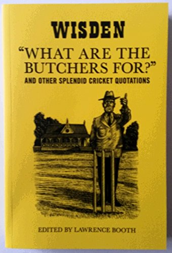 9781472911605: What Are the Butchers for and Other