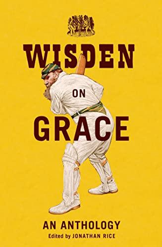 Wisden on Grace: An Anthology: Jonathan Rice