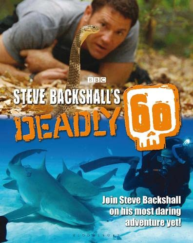 9781472911735: Steve Backshall's Deadly 60