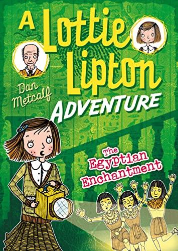9781472911902: The Egyptian Enchantment a Lottie Lipton Adventure (The Lottie Lipton Adventures)