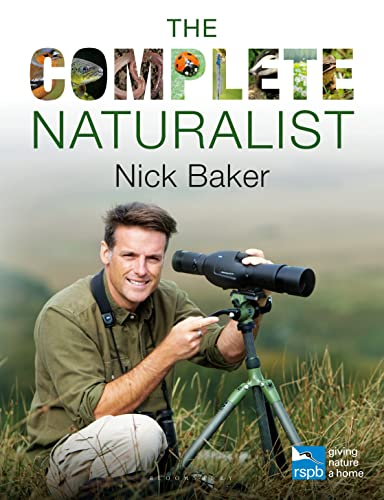The Complete Naturalist (RSPB): Baker, Nick