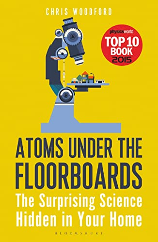 9781472912237: Atoms Under the Floorboards: The Surprising Science Hidden in Your Home (Bloomsbury Sigma)