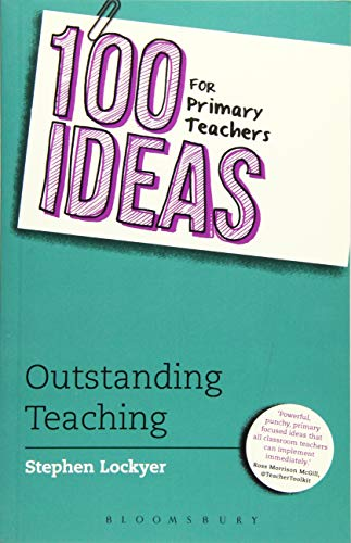 9781472913623: 100 Ideas for Primary Teachers: Outstanding Teaching (100 Ideas for Teachers)