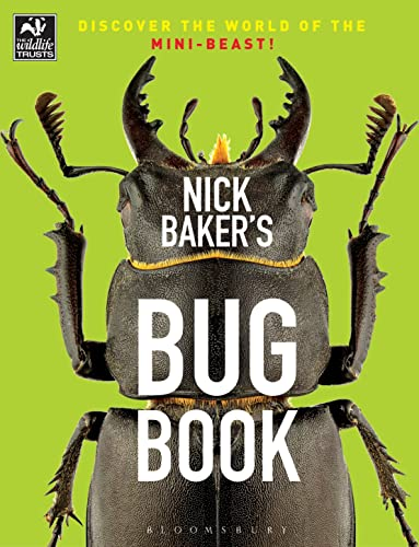 Nick Baker's Bug Book (The Wildlife Trusts): Baker, Nick