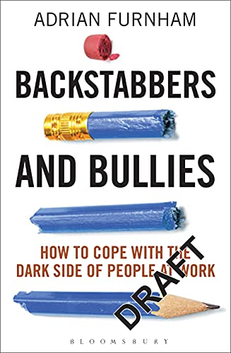 9781472915504: Backstabbers and Bullies: How to Cope with the Dark Side of People at Work