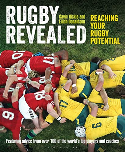 9781472916181: Rugby Revealed: Reaching Your Rugby Potential, Featuring Advice From Over 100 of the World's Top Players and Coaches