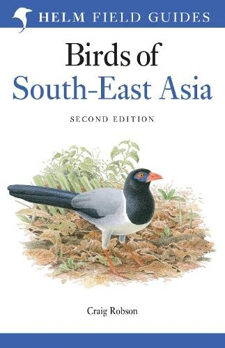 A Field Guide To The Birds Of South-East Asia: Craig Robson