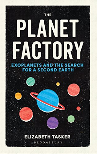 9781472917744: The Planet Factory: Exoplanets and the Search for a Second Earth